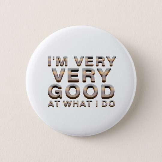 Good at What I Do Button