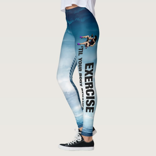 Exercise Til Your Body Behaves Leggings