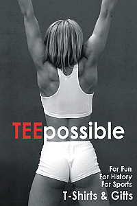Teepossible T-Shirts and Gifts, for fun, for history, for sports